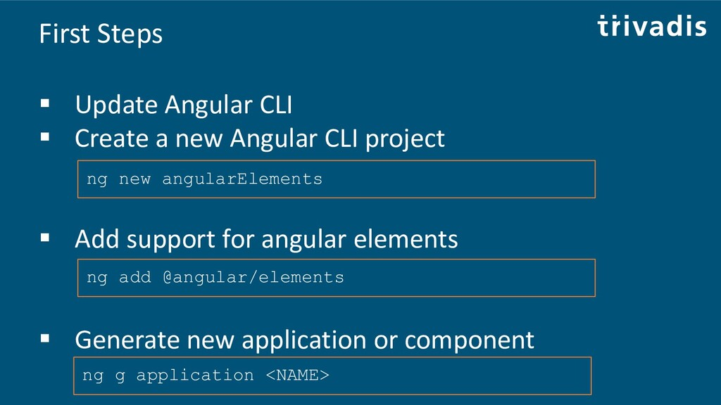 First Steps ▪ Update Angular CLI ▪ Create a new...