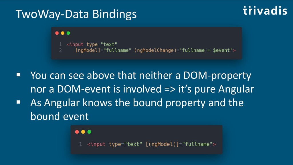 TwoWay-Data Bindings ▪ You can see above that n...