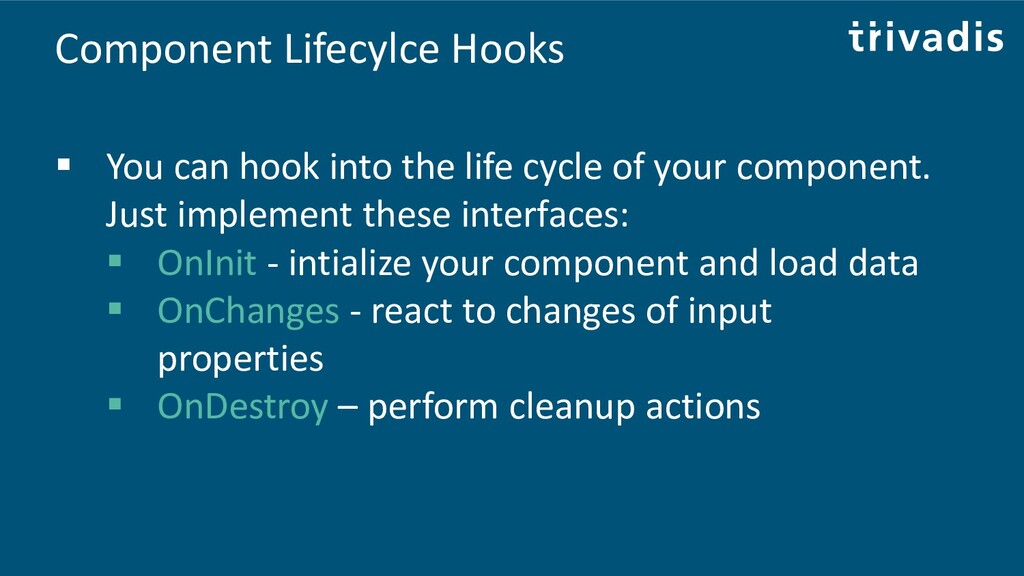 Component Lifecylce Hooks ▪ You can hook into t...