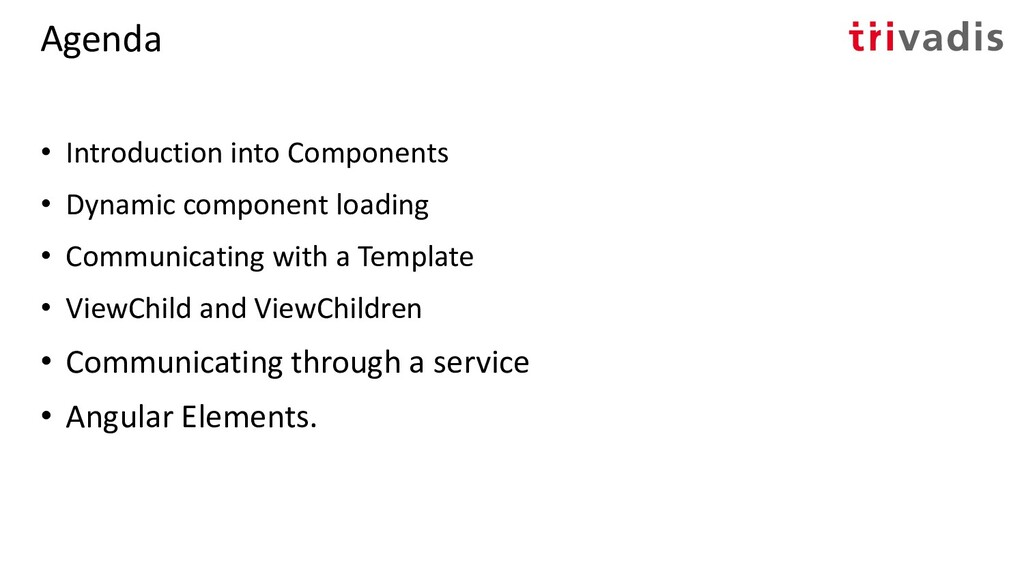 Agenda • Introduction into Components • Dynamic...