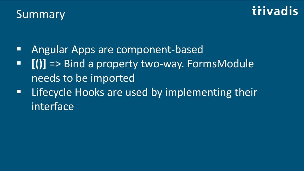 Summary ▪ Angular Apps are component-based ▪ [(...