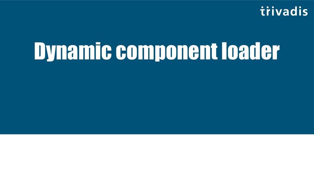 Dynamic component loader