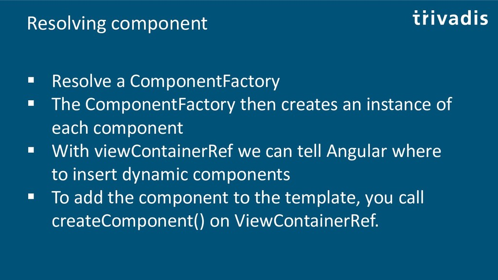 Resolving component ▪ Resolve a ComponentFactor...