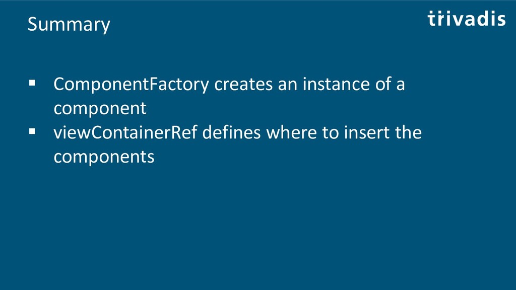 Summary ▪ ComponentFactory creates an instance ...