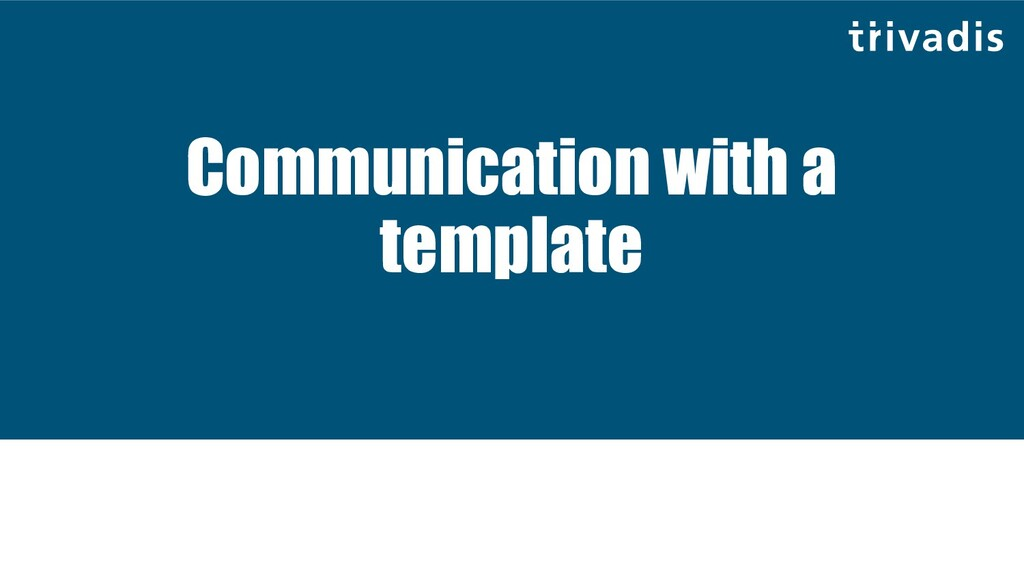 Communication with a template