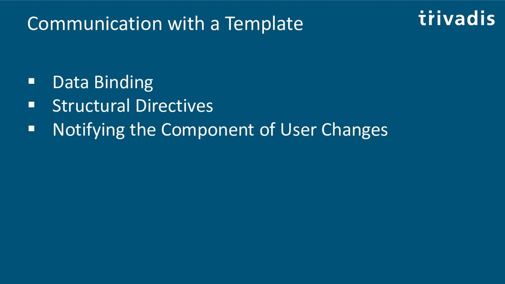 Communication with a Template ▪ Data Binding ▪ ...