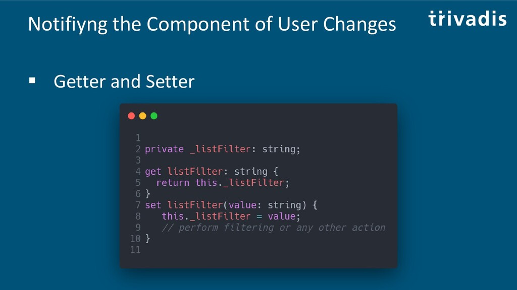 Notifiyng the Component of User Changes ▪ Gette...