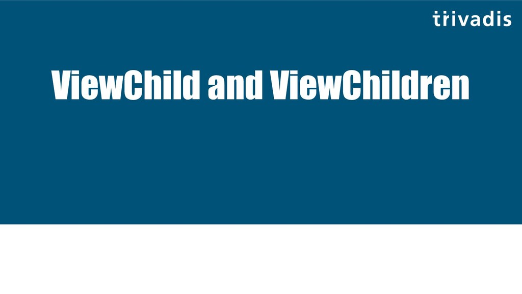 ViewChild and ViewChildren
