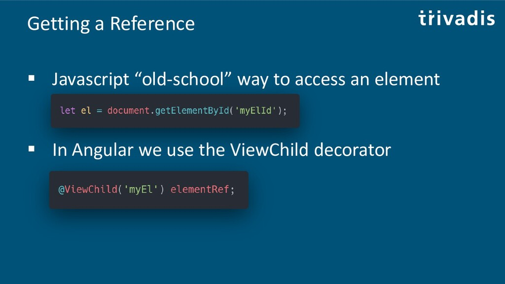 "Getting a Reference ▪ Javascript ""old-school"" w..."