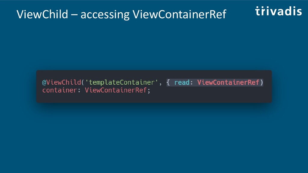ViewChild – accessing ViewContainerRef