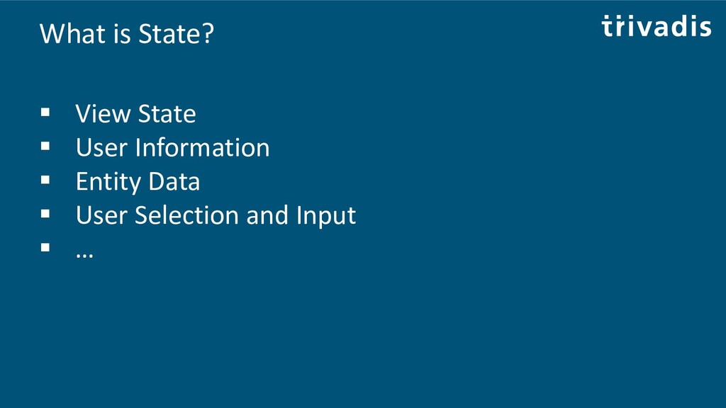What is State? ▪ View State ▪ User Information ...
