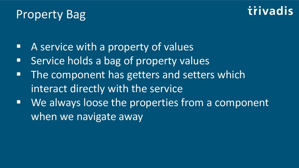Property Bag ▪ A service with a property of val...