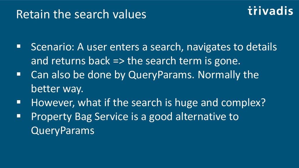 Retain the search values ▪ Scenario: A user ent...