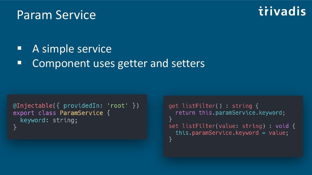 Param Service ▪ A simple service ▪ Component us...