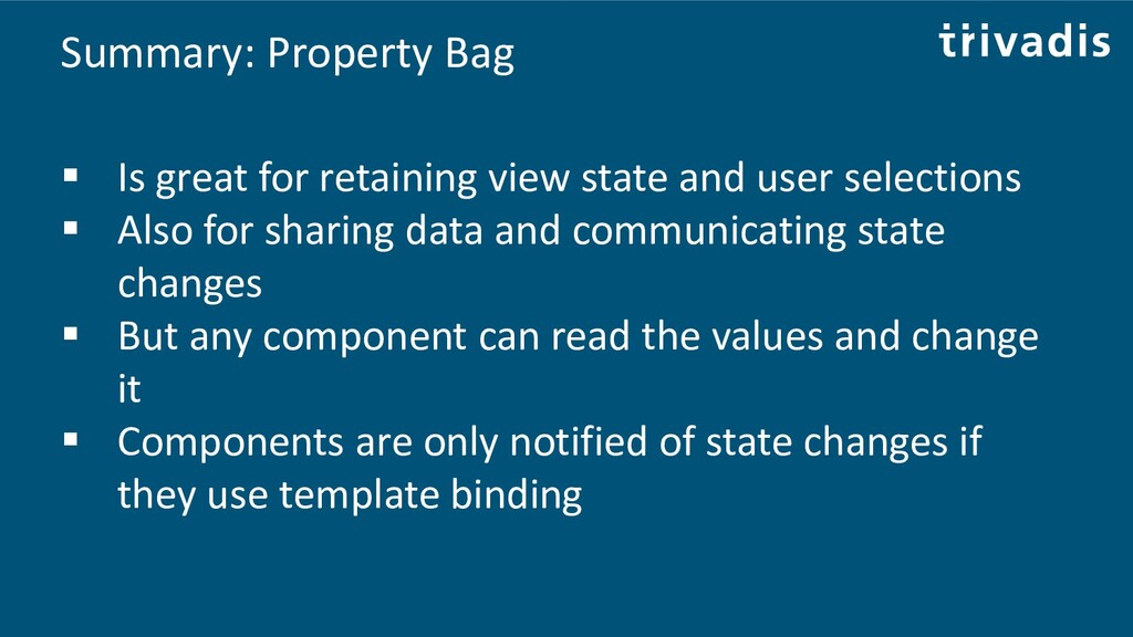 Summary: Property Bag ▪ Is great for retaining ...