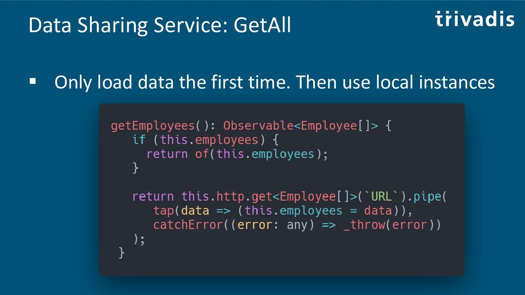 Data Sharing Service: GetAll ▪ Only load data t...