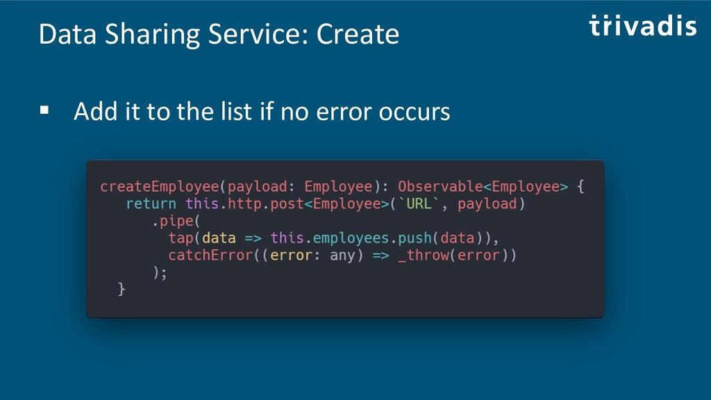 Data Sharing Service: Create ▪ Add it to the li...