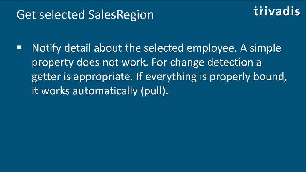 Get selected SalesRegion ▪ Notify detail about ...