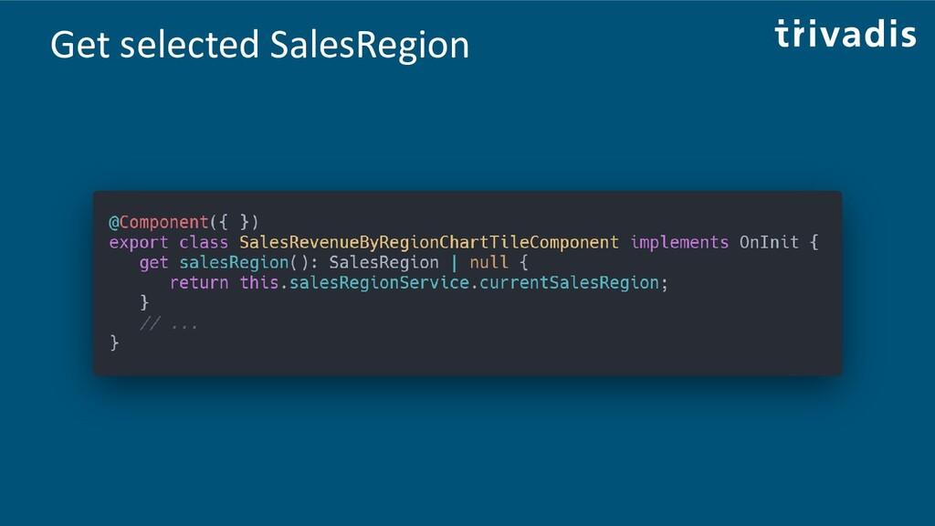 Get selected SalesRegion