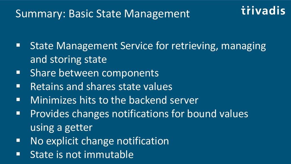Summary: Basic State Management ▪ State Managem...