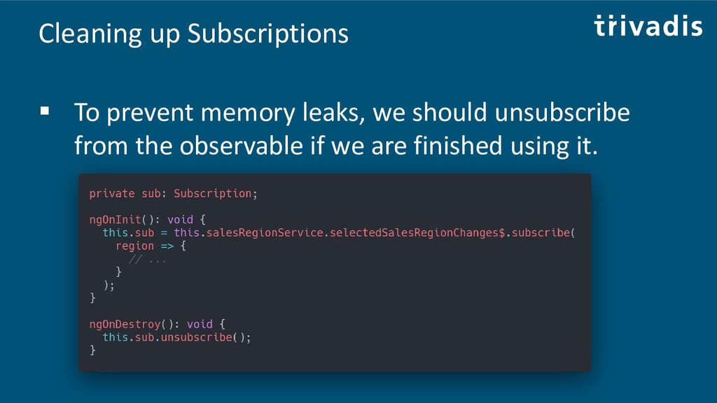 Cleaning up Subscriptions ▪ To prevent memory l...