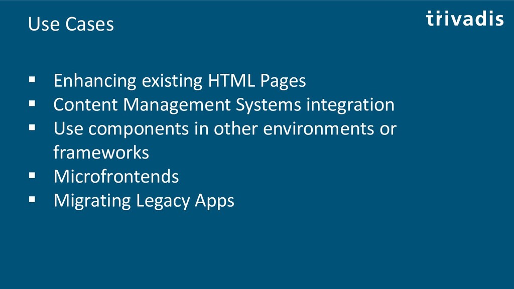 Use Cases ▪ Enhancing existing HTML Pages ▪ Con...