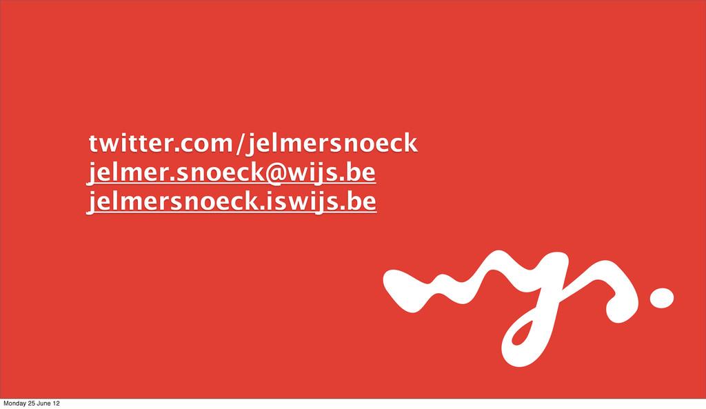 twitter.com/jelmersnoeck jelmer.snoeck@wijs.be ...