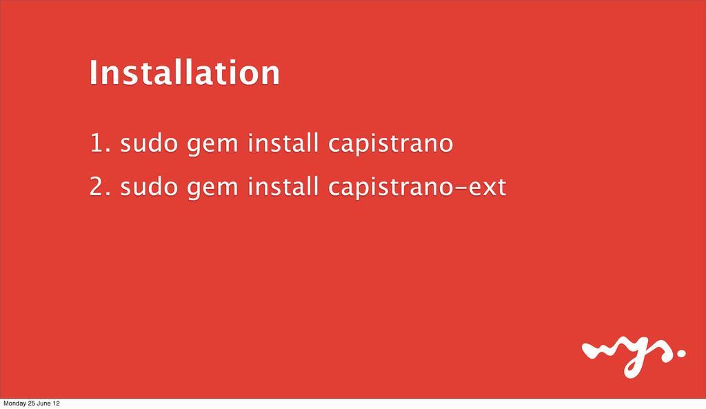 Installation 1. sudo gem install capistrano 2. ...