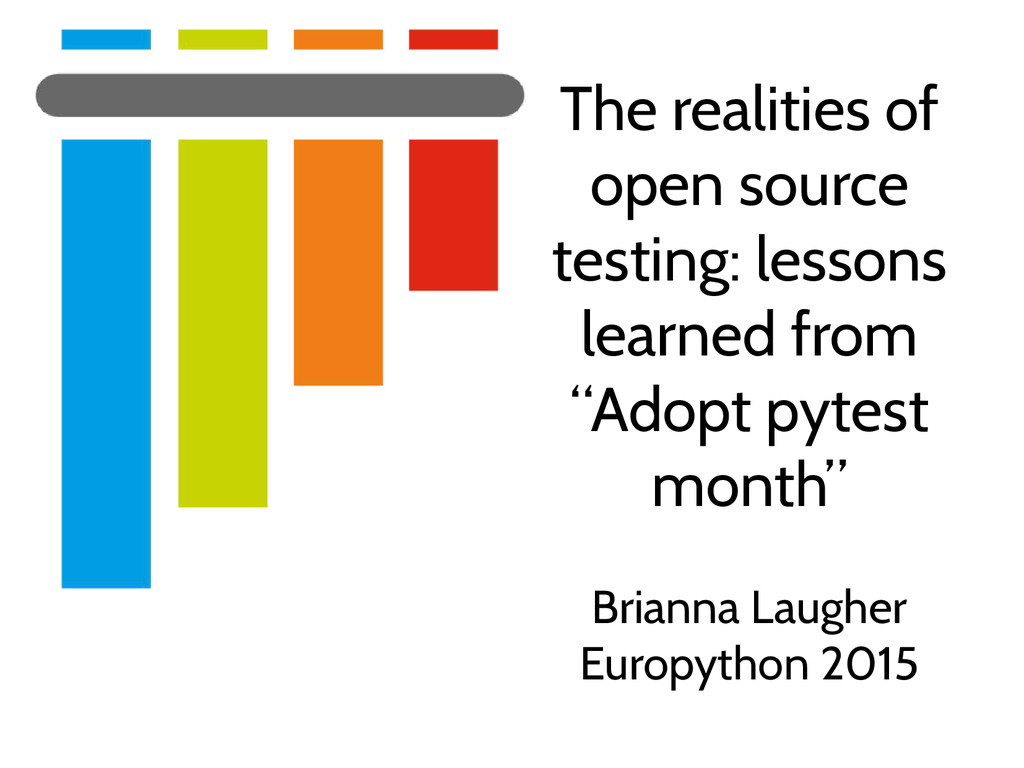 The realities of open source testing: lessons l...