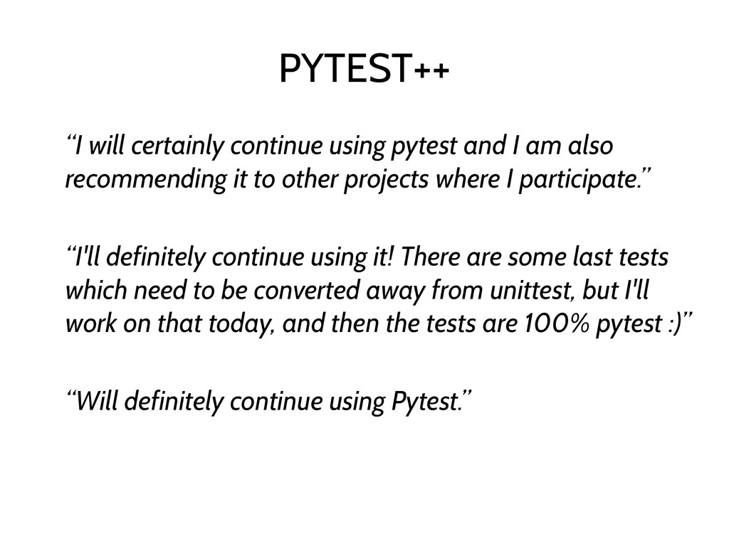 "PYTEST++ ""I will certainly continue using pytes..."