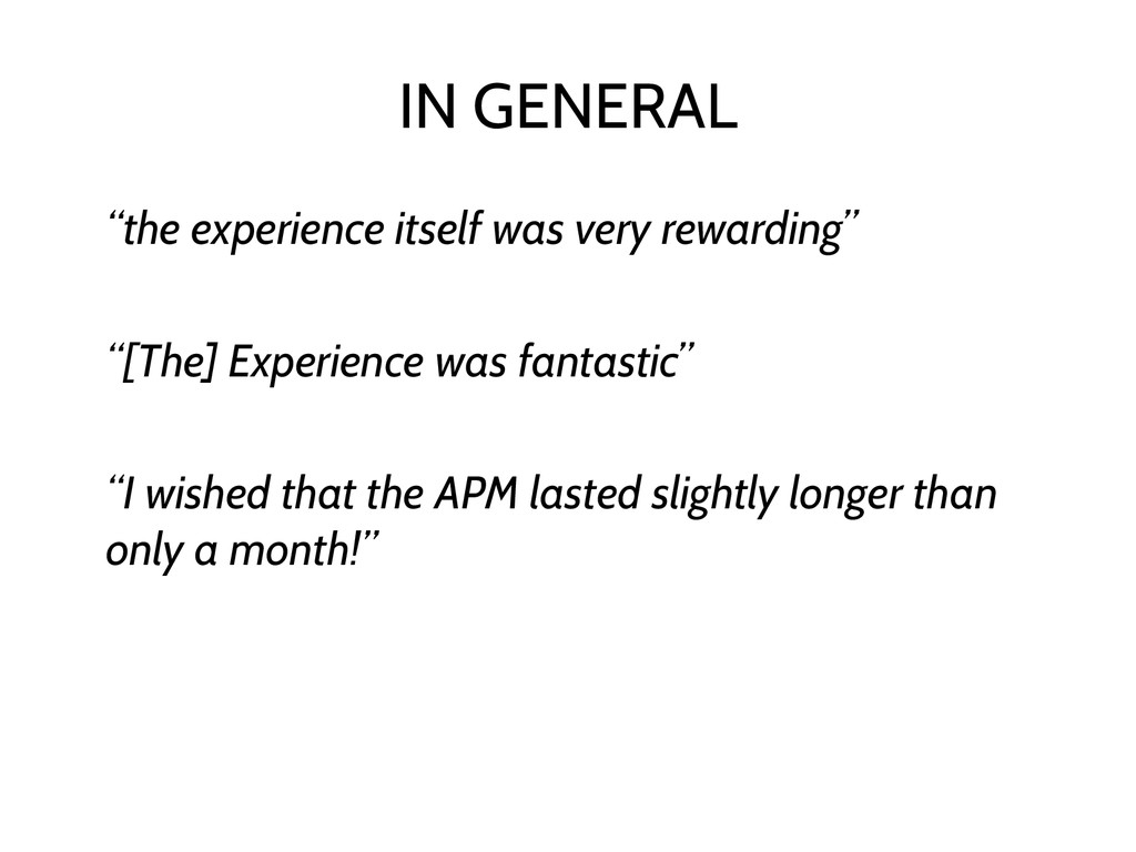 "IN GENERAL ""the experience itself was very rewa..."