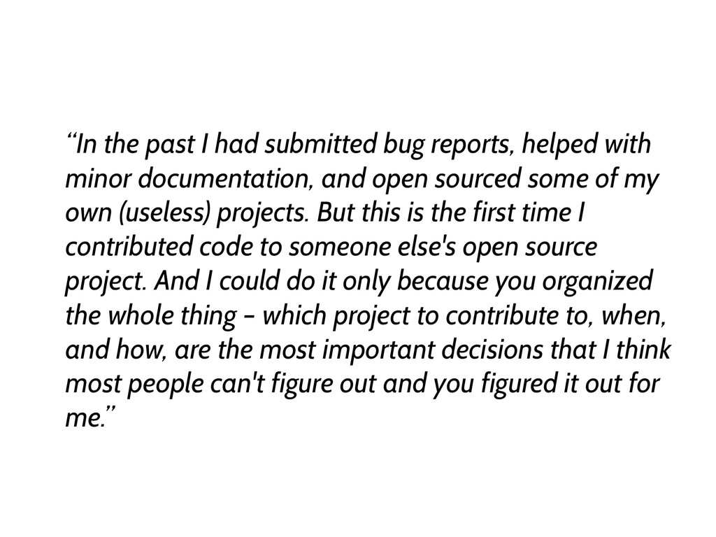 """In the past I had submitted bug reports, helpe..."