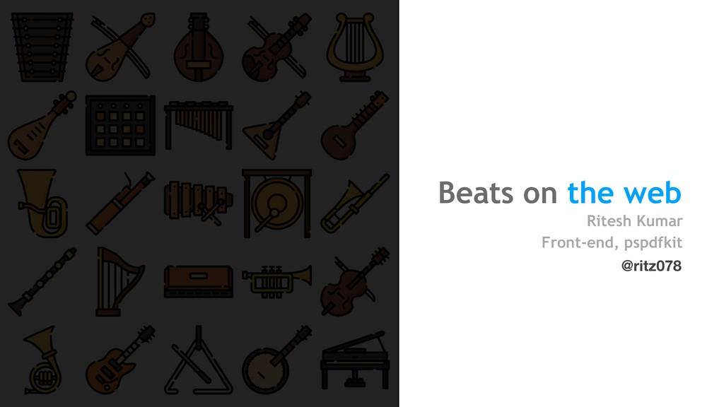 Beats on the web Ritesh Kumar Front-end, pspdfk...