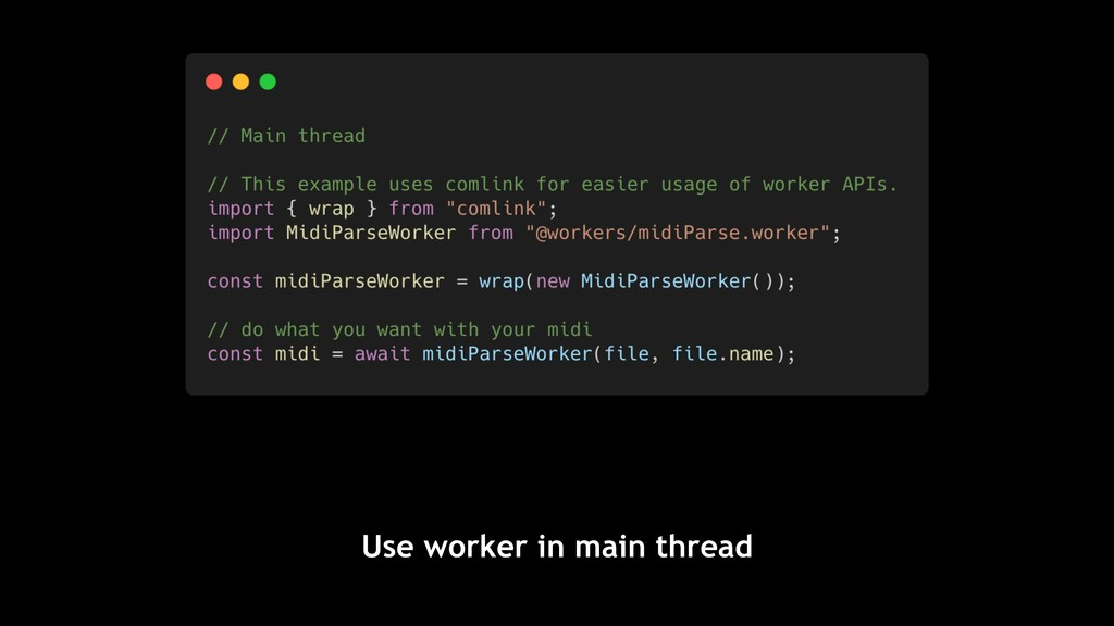 Use worker in main thread