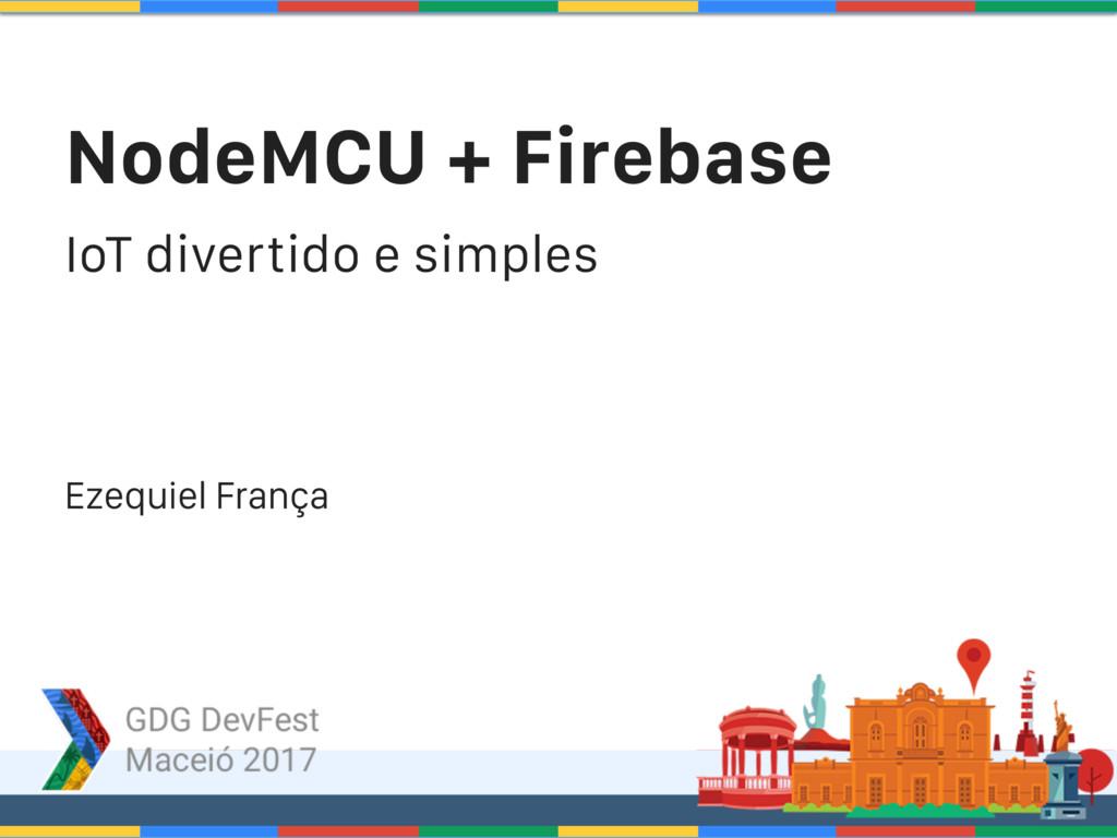 NodeMCU + Firebase IoT divertido e simples Ezeq...