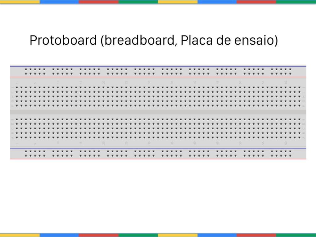 protoboard (breadboard, Placa de ensaio) Protob...
