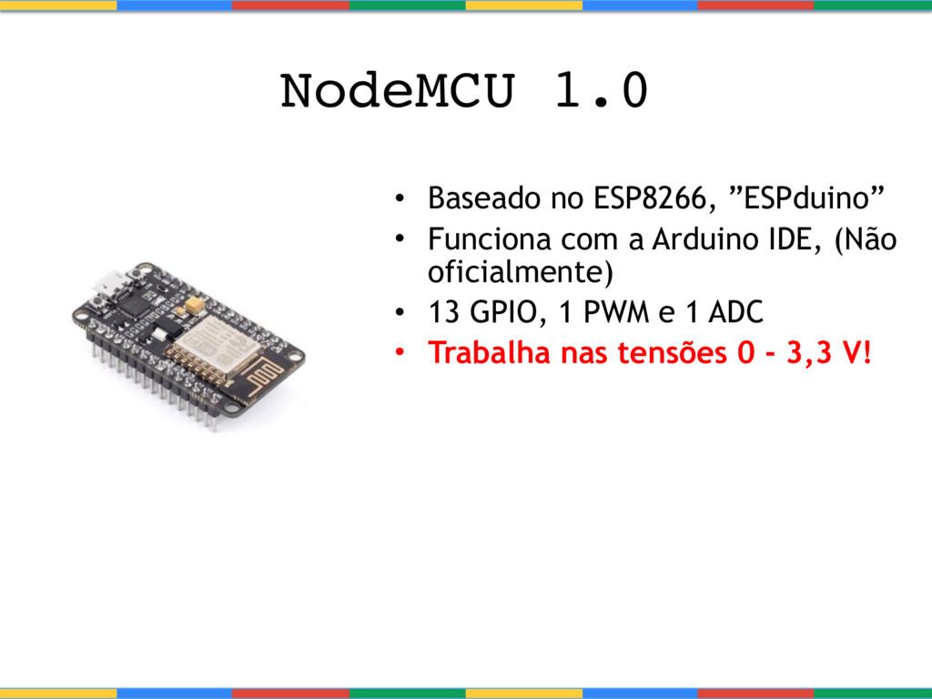 """• Baseado no ESP8266, """"ESPduino"""" • Funciona com..."""