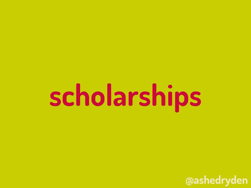 @ashedryden scholarships