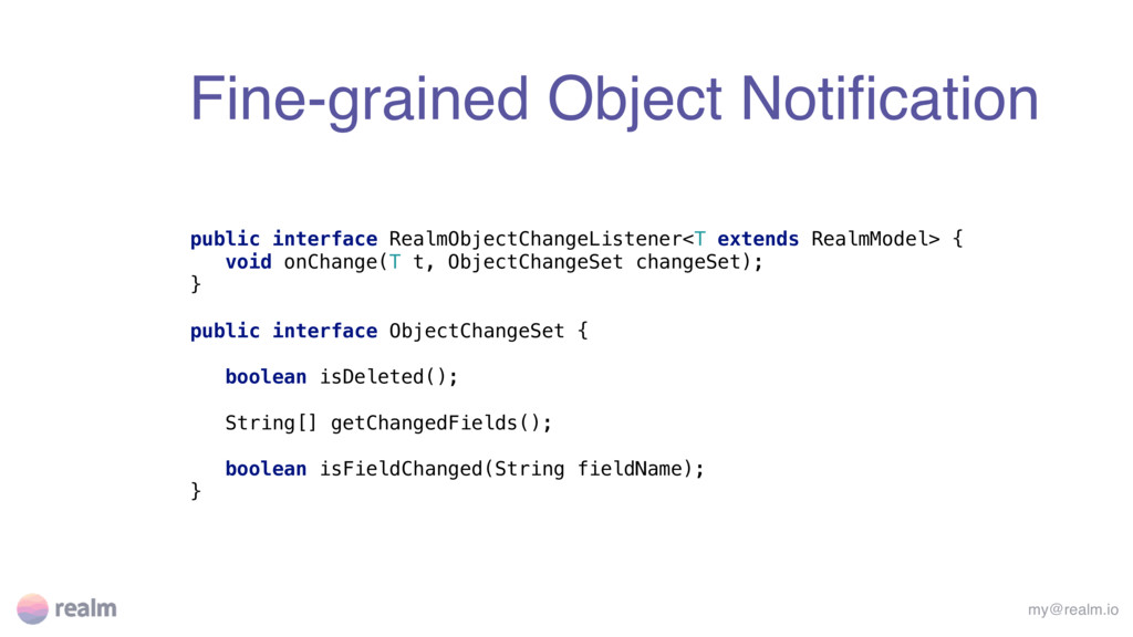Fine-grained Object Notification my@realm.io pub...