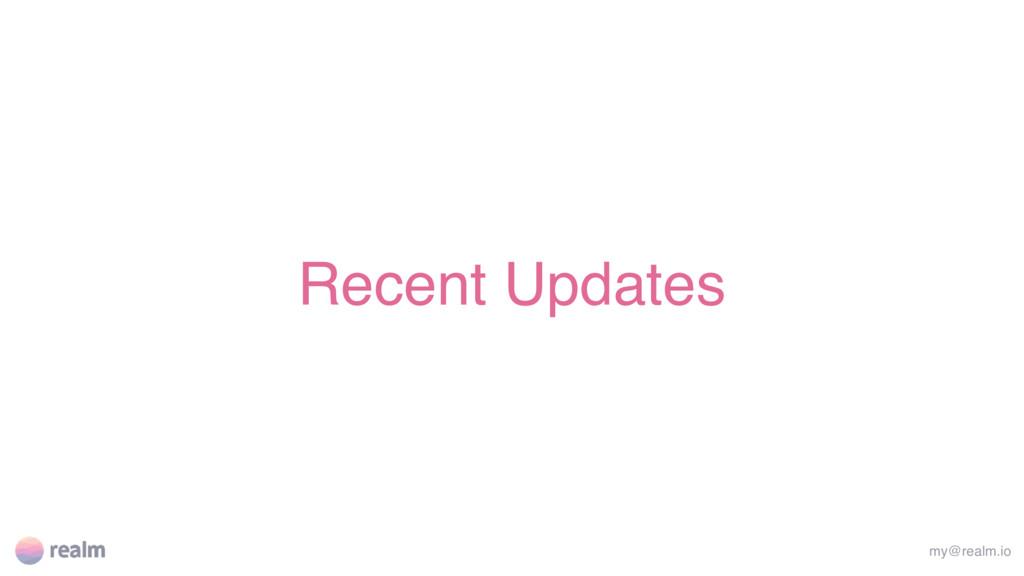 Recent Updates my@realm.io