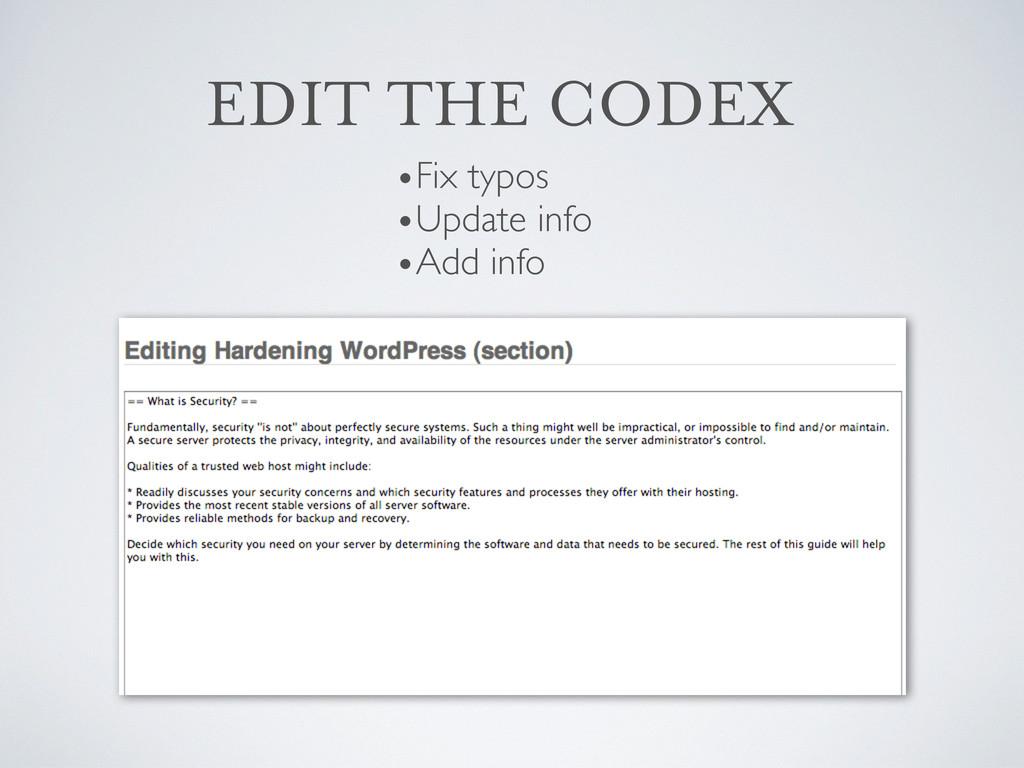 EDIT THE CODEX •Fix typos •Update info •Add info