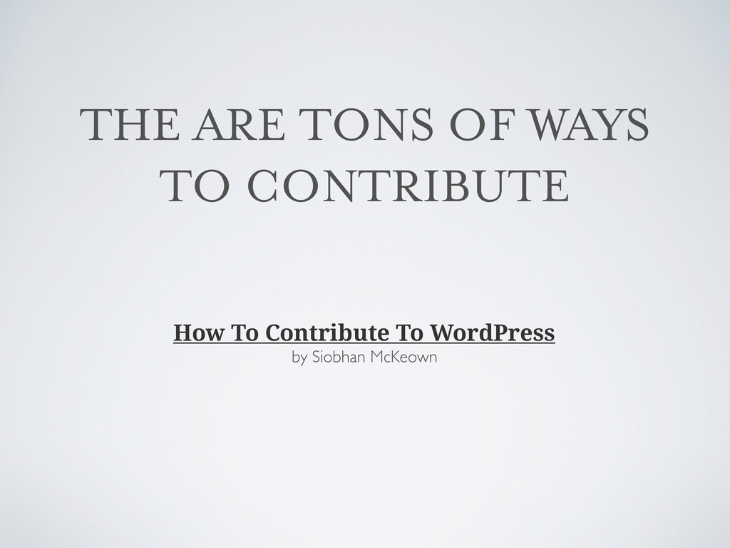 THE ARE TONS OF WAYS TO CONTRIBUTE How To Contr...