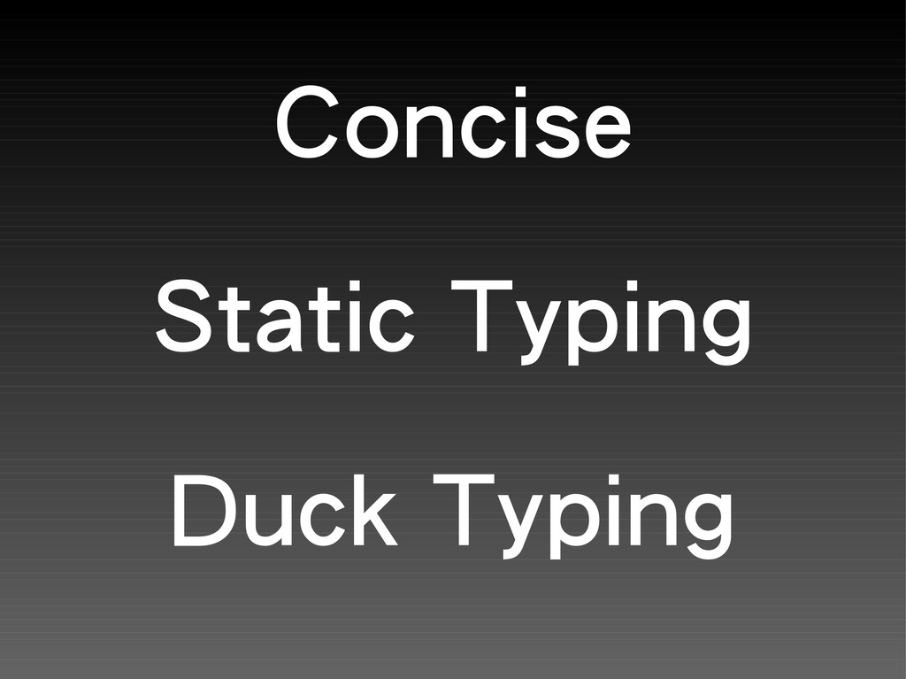 Concise Static Typing Duck Typing