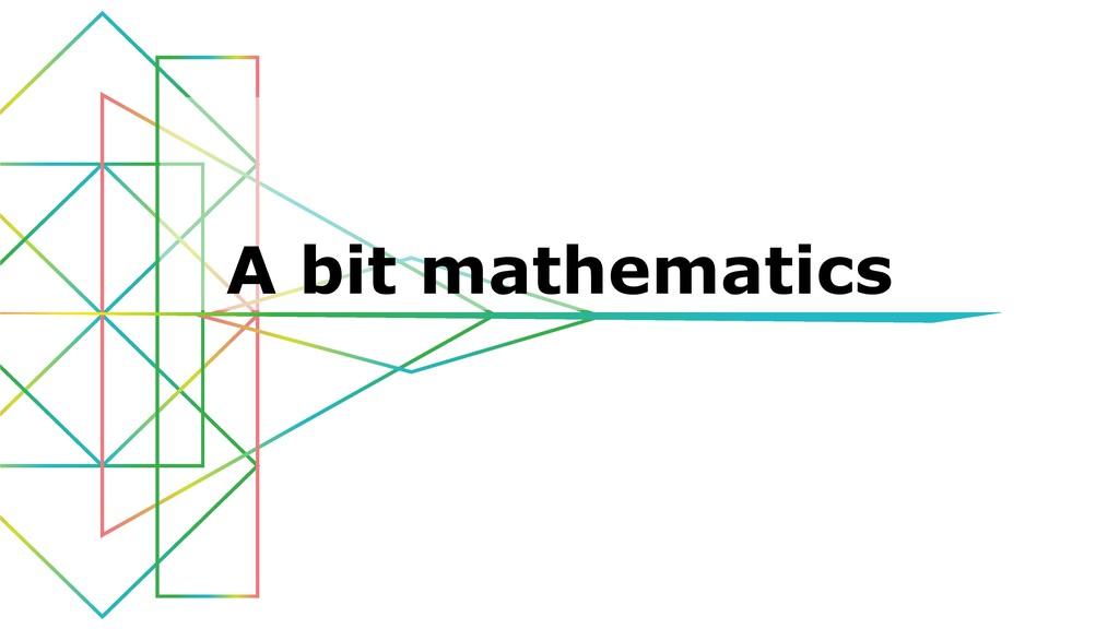 A bit mathematics