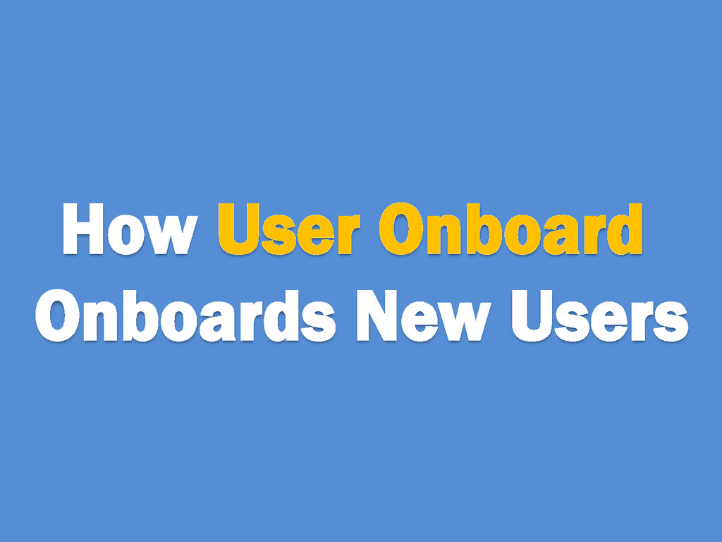 How User Onboard Onboards New Users