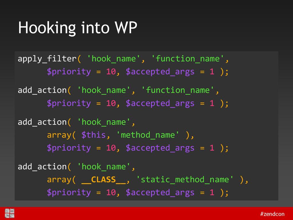#zendcon Hooking into WP apply_filter( 'hook_na...