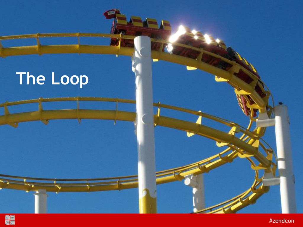 #zendcon The Loop