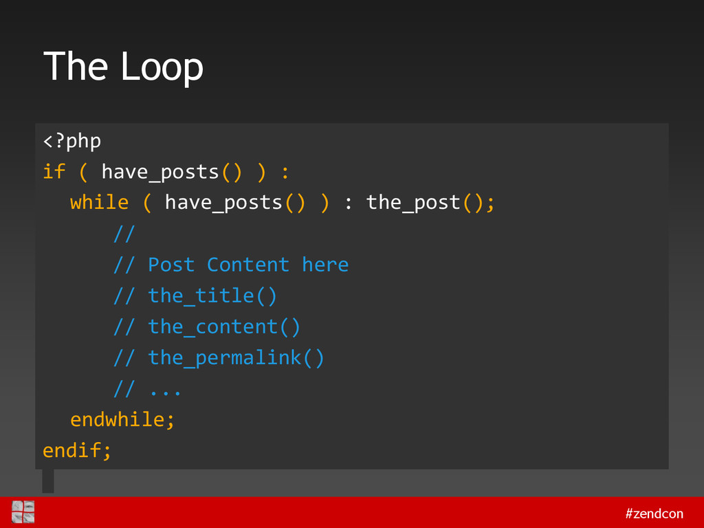#zendcon The Loop <?php if ( have_posts() ) : w...