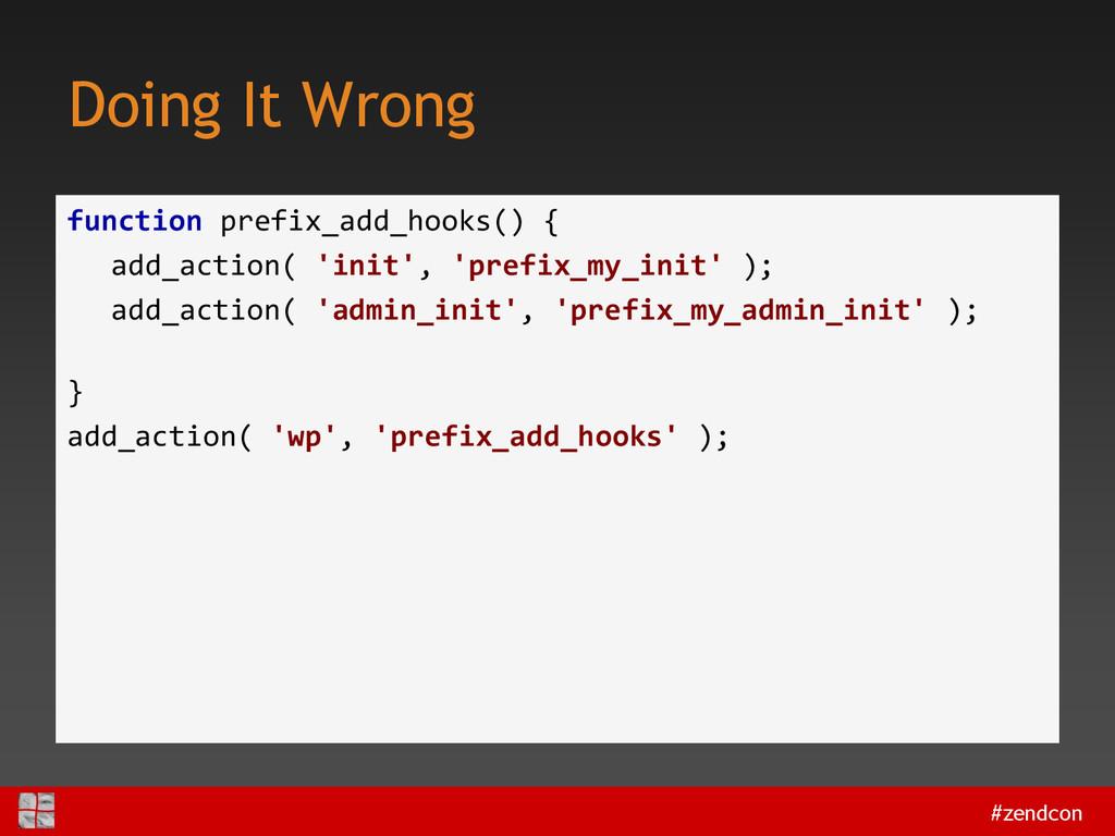 #zendcon Doing It Wrong function prefix_add_hoo...