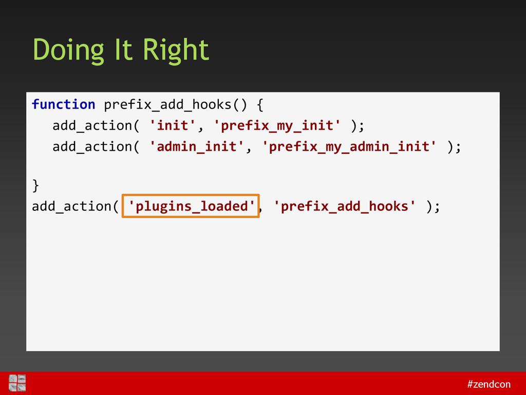 #zendcon Doing It Right function prefix_add_hoo...
